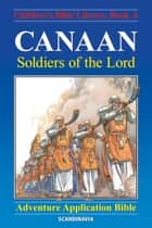 Canaan - Soldiers of the Lord ebook by Anne de Graaf, José Pérez Montero
