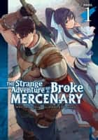 The Strange Adventure of a Broke Mercenary (Light Novel) Vol. 1 ebook by Mine, Peroshi