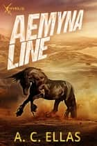 Aemyna Line ebook by A.C. Ellas