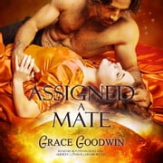 Assigned a Mate audiobook by Grace Goodwin