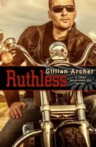 Ruthless - A True Brothers MC Novel ebook by