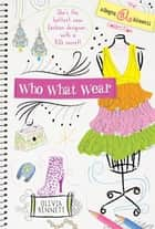 Who What Wear ebook by Olivia Bennett