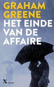 Het einde van de affaire ebook by Graham Greene, H.J. Scheepmaker