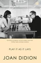 Play it as it Lays ebook by Joan Didion