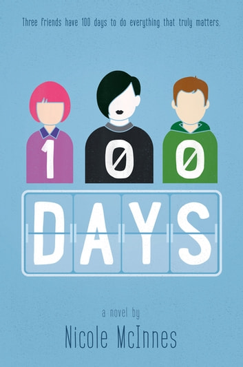 100 Days - A Novel ebook by Nicole McInnes