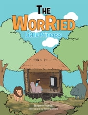 The Worried Little Princess ebook by Benjamin Thomas