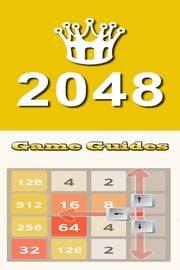 2048:Guides ebook by Game Guides
