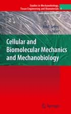 Cellular and Biomolecular Mechanics and Mechanobiology ebook by Amit Gefen