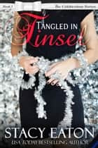 Tangled in Tinsel ebook by Stacy Eaton