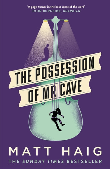 The Possession of Mr Cave ebook by Matt Haig