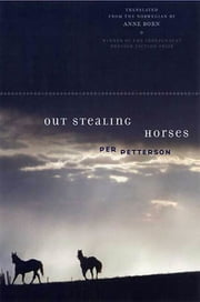 Out Stealing Horses - A Novel ebook by Per Petterson, Anne Born