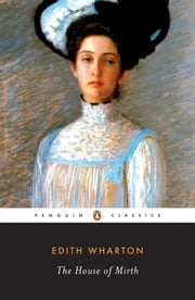 The House of Mirth ebook by Edith Wharton,Cynthia Griffin Wolff,Cynthia Griffin Wolff
