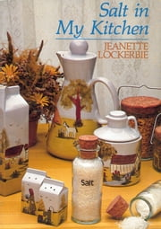 Salt In My Kitchen ebook by Jeanette Lockerbie