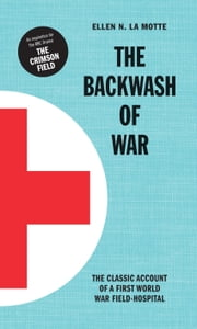 The Backwash of War ebook by Ellen N. La Motte