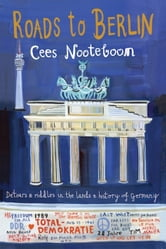 Roads to Berlin ebook by Cees Nooteboom