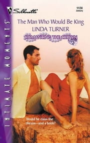 The Man Who Would Be King ebook by Linda Turner