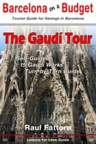 The Gaudí Tour ebook by Raul Fattore