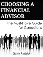Choosing a Financial Advisor ebook by Gavin Radzick