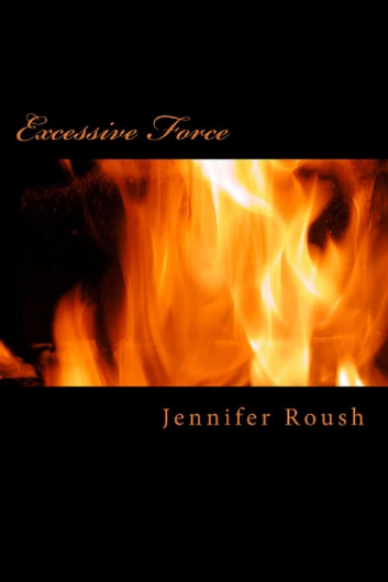 Excessive Force ebook by Jennifer Roush