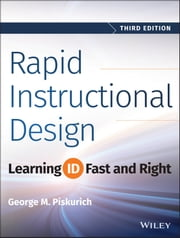 Rapid Instructional Design - Learning ID Fast and Right ebook by George M. Piskurich