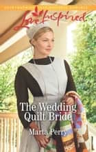 The Wedding Quilt Bride (Mills & Boon Love Inspired) (Brides of Lost Creek, Book 2) ebook by Marta Perry