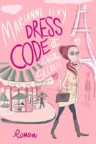Dress code et petits secrets ebook by Marianne Levy