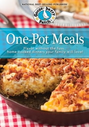 One Pot Meals Cookbook - Flavored without the Fuss…Home-Cooked Dinners Your Family Will Love! ebook by Gooseberry Patch
