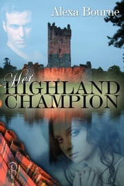 Her Highland Champion ebook by Alexa Bourne