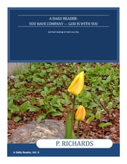 A Daily Reader - You Have Company - God is with You ebook by P. Richards