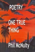 One True Thing ebook by Phil McNulty