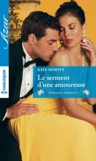 Le serment d'une amoureuse ebook by Kate Hewitt