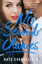 No Second Chances ebook by Kate Evangelista