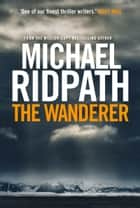 The Wanderer ebook by Michael Ridpath
