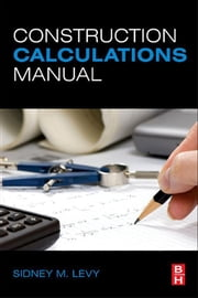 Construction Calculations Manual ebook by Sidney M Levy