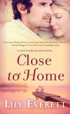 Close to Home - Sanctuary Island Book 5 ebook by