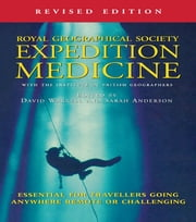 Expedition Medicine - Revised Edition ebook by David Warrell,Sarah Anderson