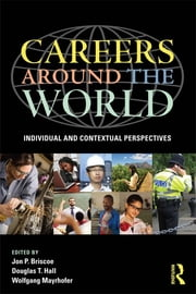 Careers around the World - Individual and Contextual Perspectives ebook by Jon P. Briscoe,Douglas T. Hall,Wolfgang Mayrhofer
