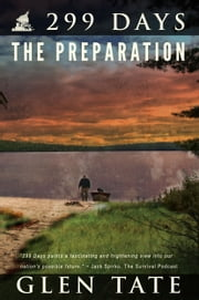 299 Days: The Preparation ebook by Glen Tate