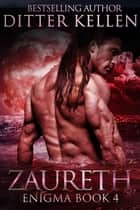 Zaureth - Enigma, #4 ebook by Ditter Kellen