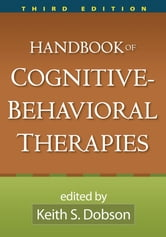 Handbook of Cognitive-Behavioral Therapies, Third Edition ebook by