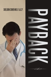 Payback ebook by SHELDON COHEN M.D. F.A.C.P.