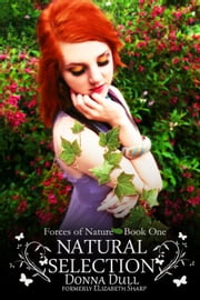 Natural Selection - Forces of Nature, #1 ebook by Donna Dull