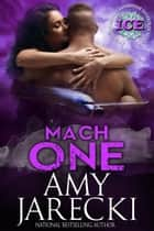 Mach One - ICE ebook by Amy Jarecki