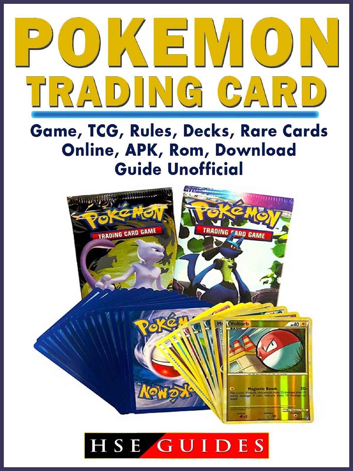 Pokemon Trading Card Game, TCG, Rules, Decks, Rare Cards, Online, APK, Rom,  Download, Guide Unofficial ebook by HSE Guides - Rakuten Kobo