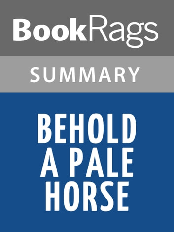 Behold a Pale Horse by William Cooper Summary & Study Guide ebook by BookRags