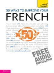 50 Ways to Improve Your French: Teach Yourself ebook by Lorna Wright,Marie-Jo Morelle