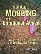 School Mobbing and Emotional Abuse ebook by Gail Pursell Elliott