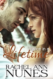 Twice in a Lifetime ebook by Rachel Ann Nunes