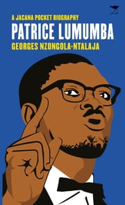 Patrice Lumumba - A Jacana pocket biography ebook by Nzongola-Ntalaja,Georges