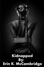Kidnapped ebook by Erin K. McCambridge